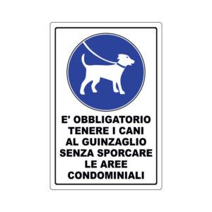 È OBBLIGATORIO TENERE I CANI AL GUINZAGLIO... 200x300 mm