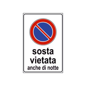 SOSTA VIETATA ANCHE DI NOTTE 300x450 mm
